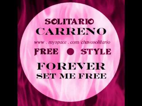 CARRENO - FOREVER SET ME FREE.