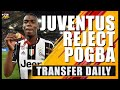 Juventus REJECT Paul Pogba! Dybala to Man United DEAD! Transfer Daily