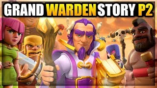 Grand Warden Origin Story [Part 2] - How did the Grand Warden come to CoC | Clash of Clans Story