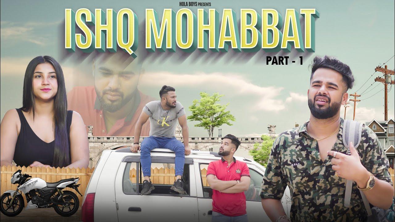 इश्क़ मोहब्बत || Ishq Mohabbat || Part -1 || Hola boys || Aazam khan