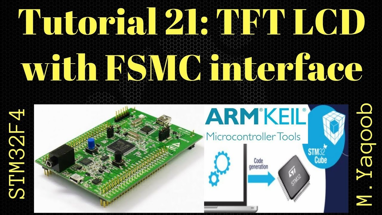 STM32F4 Discovery board - Keil 5 IDE with CubeMX: Tutorial 21 - TFT LCD  ili9341 (using FSMC)