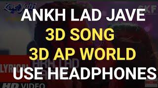 3D SONG ANKH LAD JAVE 3D AP WORLD