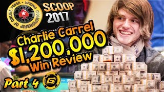 SCOOP Main Event Champion CHARLIE CARREL Reviews Final Table of $1.2 Million Win [Part 4]