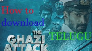 HOW TO DOWNLOAD THE GHAZI FULL MOVIE HD IN TELUGU