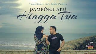DAMPINGI AKU HINGGA TUA - Andra Respati feat. Gisma Wandira (Official Music Video)