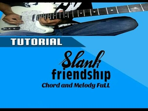 TUTORIAL Lagu SLANK - friendship || GUITAR Lesson Chord And Melody