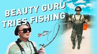 BEAUTY GURU TRIES FISHING FOR THE FIRST TIME