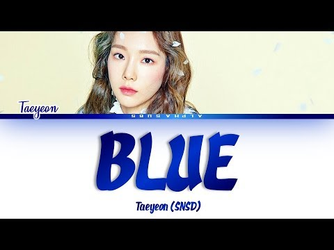 TAEYEON (태연) - BLUE Color Coded Lyrics/가사 [Han|Rom|Eng]