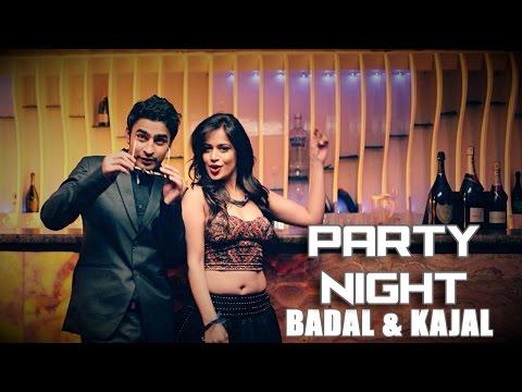 Badal & Kajal - Party Night | Latest Punjabi Song 2016