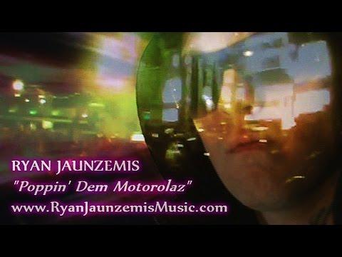 RYAN JAUNZEMIS - POPPIN' DEM MOTOROLAZ (Official Music Video) 💊💊💊😋