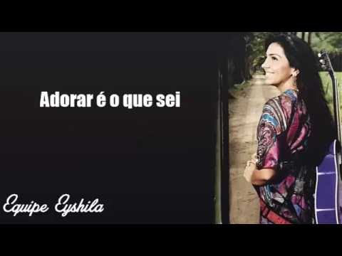 Eyshila Nada pode calar um Adorador - Video Letra