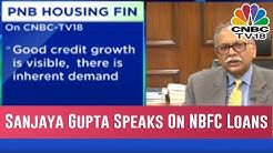 Sanjaya Gupta MD, PNB Housing Finance Speaks On NBFC Loans To Buildiers