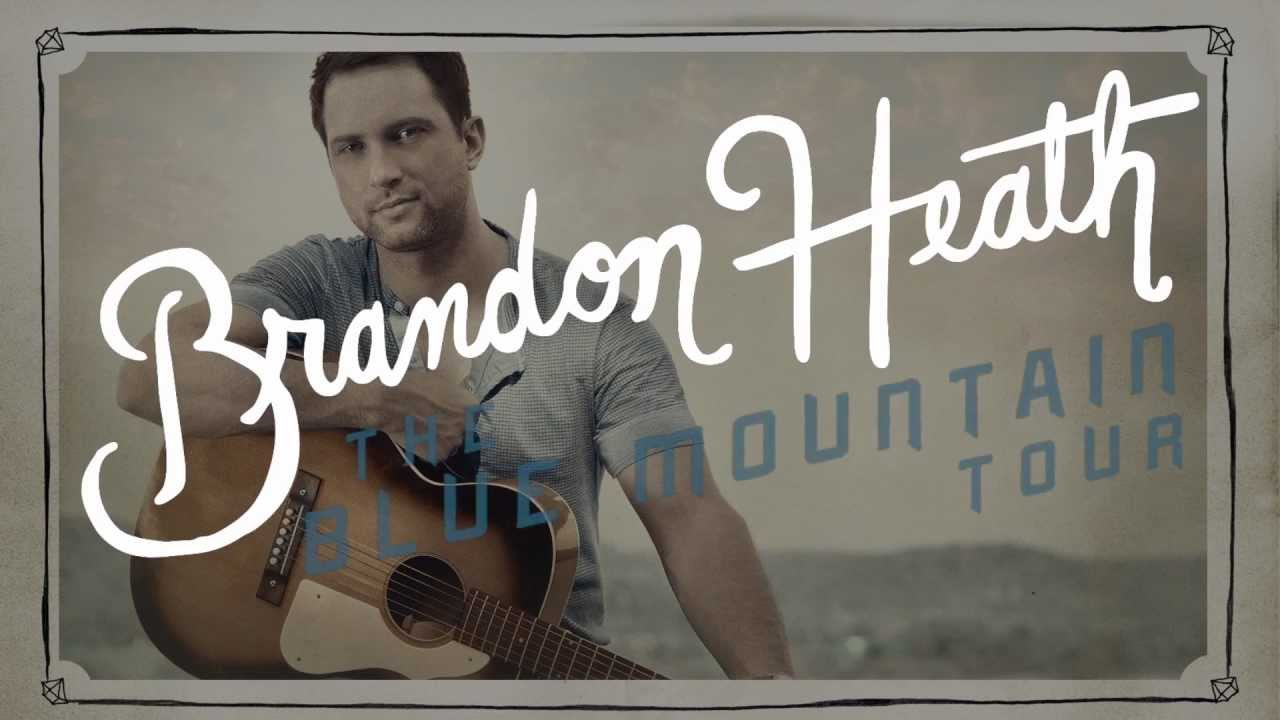 Brandon Heath - The Blue Mountain Tour with Special Guest Matt Maher