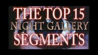 Top 15 Night Gallery Segments - A Quick Look At