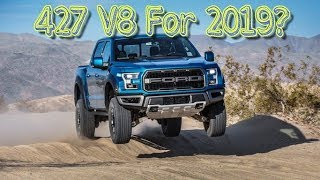 2019 Ford F-150 Raptor Getting The New 427 V8?