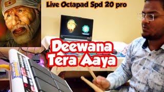 Qawwali - Deewana Tera Aaya | Roland Spd20pro Cover | Octapad Mix Live |
