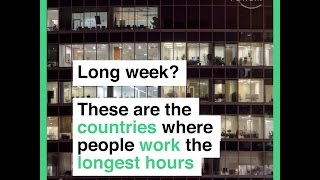 Long week? These are the countries where people work the longest hours thumbnail