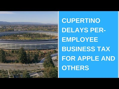 Cupertino delays per-employee business tax for Apple and others