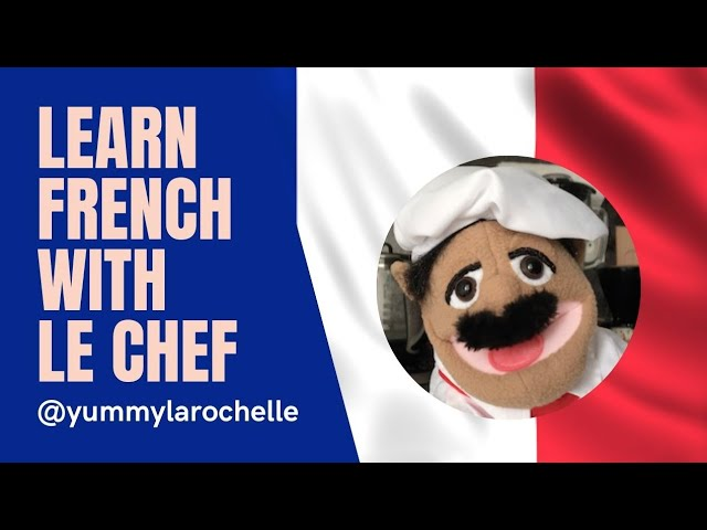 Learn French with le chef !