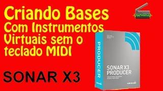 Criando Bases com Instrumentos Virtuais sem o uso do Teclado MIDI no Sonar X3