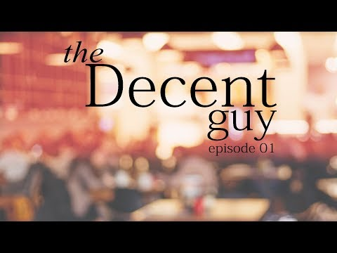 the Decent guy | Episode 01- Joint Effort...