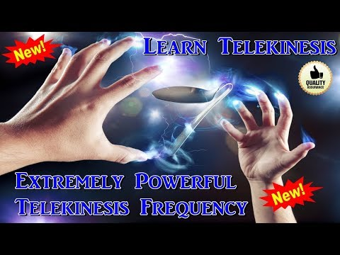 Extremely Powerful Telekinesis Frequency - Learn Telekinesis!