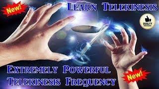 Extremely Powerful Telekinesis Frequency - Learn Telekinesis!