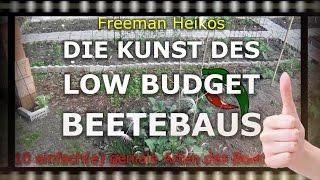 Die Kunst des Low Budget Beetebaus - 10 Beete für Selbstversorger