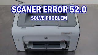 How to fix 52.0 Scanner Error Printer HP LaserJet P1102 P1005 1008