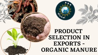 PRODUCT SELECTION  IN EXPORTS -ORGANIC MANURE(HS CODE:31010099)