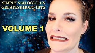 Simply Nailogical's Greatest Holo Hits | VOLUME 1
