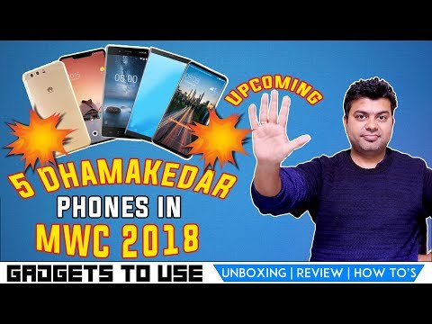 Top Upcoming 5 Dhamakedar Phones Coming in MWC 2018, FEB 2018