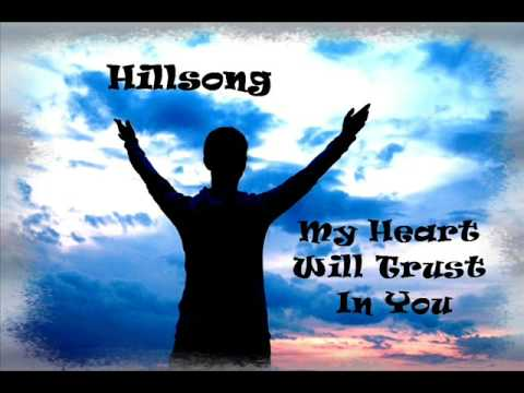 Hillsong - My Heart Will Trust In You