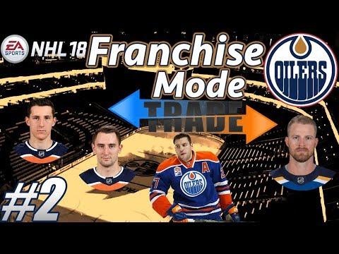 "NHL 18 Franchise Mode - Edmonton Oilers #2 ""MAKING MOVES!"""