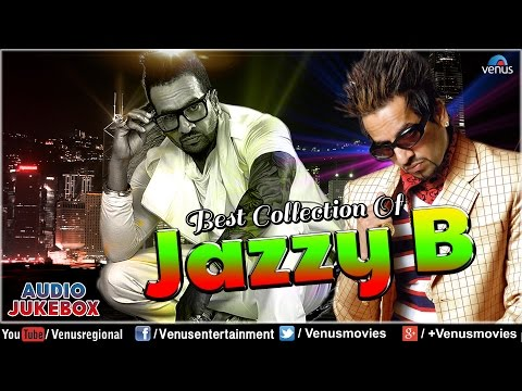 Best Collection Of Jazzy B : Super Hit Punjabi Songs || Audio Jukebox