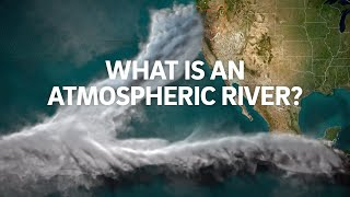 What is an Atmospheric River?