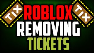 ROBLOX IS REMOVING TICKETS? (Roblox Discussion) - CrazyGameDev