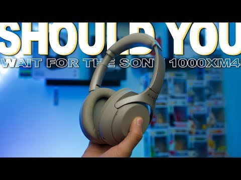 get-the-sony-1000xm3-or-wait-for-sony-1000xm4?