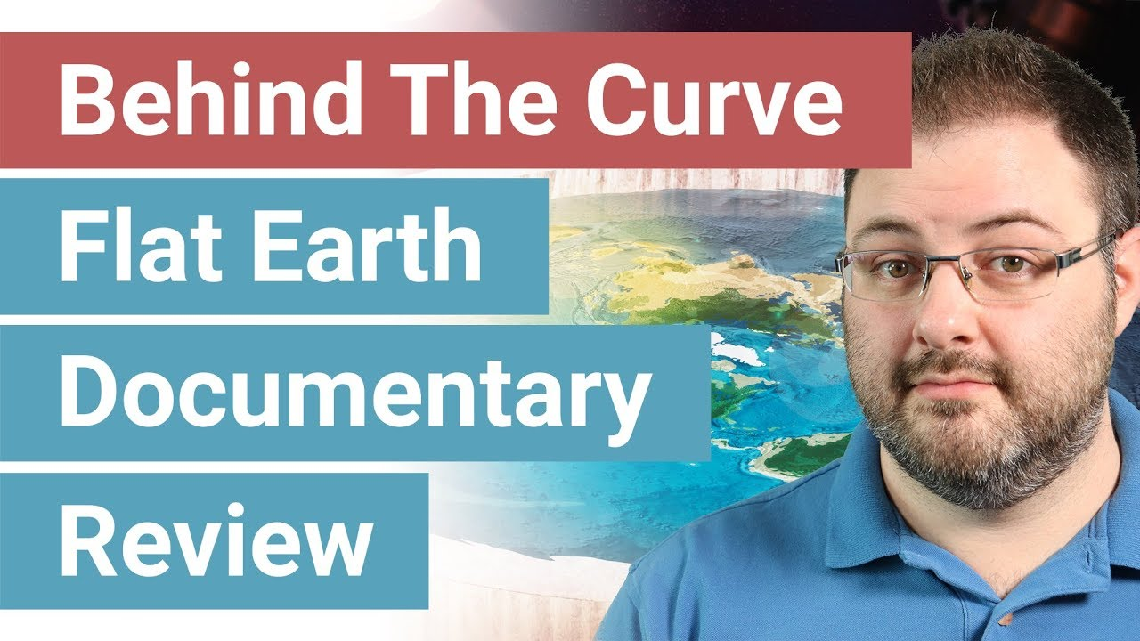 Behind The Curve - Flat Earth Netflix Documentary Review