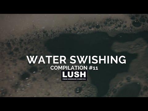 Compilation #11: LUSH COSMETICS Bubble Bath Water Swishing