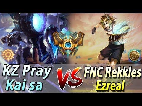 KZ Pray Kai'sa VS FNC Rekkels Ezreal S8 KR Challenger