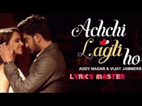 achchi-lagti-ho-lyrics-is-sung-by-addy-nagar,-vijay-jammers-||-lyrics-master-||