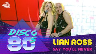 Lian Ross - Say You'll Never (Disco of the 80's Festival, Russia, 2004)