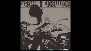 Screaming dEAD Balloons - L'UN AR ID (FULL ALBUM 2019)