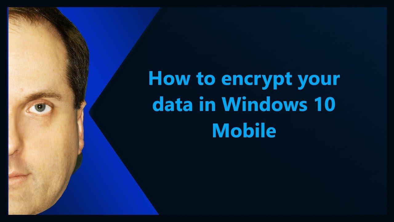 Windows phone 10 data - How To Encrypt Your Data In Windows 10 Mobile