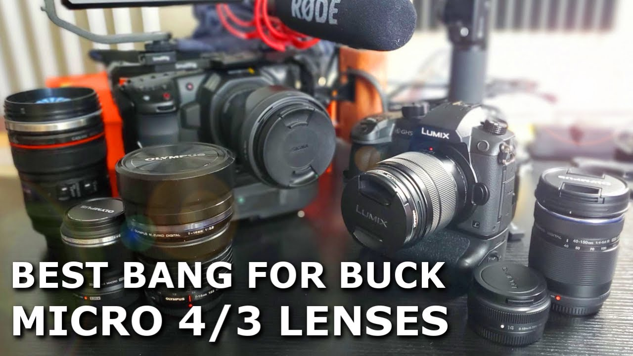 6 Best Bang For Buck Micro 4/3 Lenses in 2020 For GH5 and BMPCC4k