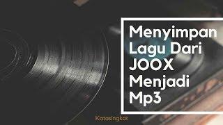 Cara Cepat Download Lagu di Joox ke mp3