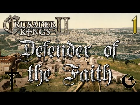 Defender of the Faith #1 - Crusader Kings 2 - The Reapers Due