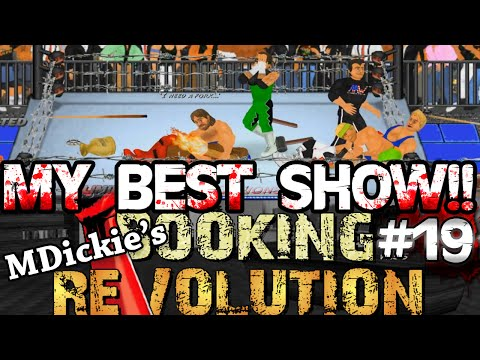 MDickie's Booking Revolution EP19: MY BEST SHOW EVER!!