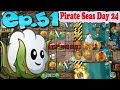Plants vs. Zombies 2 (Chinese version) || Unlocked 2 new Plants || Pirate Seas Day 24 (Ep.51)
